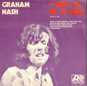 GRAHAM-NASH-I-Used-To-Be-A-King-1972-VINYL-SINGLE-7-034-HOLLAND