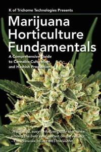 MARIJUANA-HORTICULTURE-FUNDAMENTALS-K-OF-TRICHOME-TECHNOLOGIES-NEW-PAPERBACK