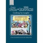The Oor Wullie & the Broons Cooking Up Laughs!: A Feast of Scottish Life, Served with a Dollop of Fun by Parragon Books Ltd (Hardback, 2016)