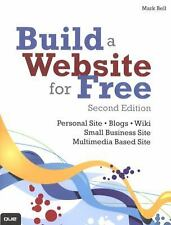 Build a Website for Free (2nd Edition), Bell, Mark William, Very Good Book