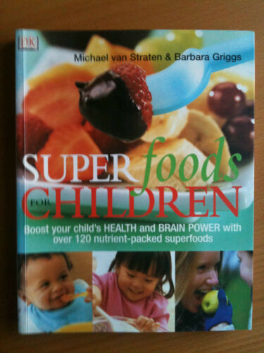 1 of 1 - SUPER FOODS FOR CHILDREN ~120 NUTRIENT-PACKED SUPERFOODS +160 RECIPES ~BRAND NEW
