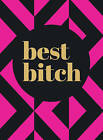 Best Bitch by Summersdale Publishers (Hardback, 2016)