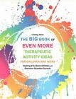 The Big Book of Even More Therapeutic Activity Ideas for Children and Teens von Lindsey Joiner (2015, Taschenbuch)