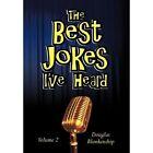 The Best Jokes I've Heard 9781456754648 by Douglas Blankenship Hardcover