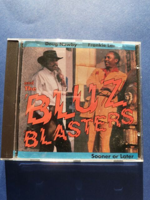 THE BLUZ BLASTERS - DOUG NEWBY AND FRANKIE LEE - SOONER OR LATER CD