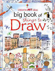 Big Book of Things to Draw by Fiona Watt (Spiral bound, 2010)