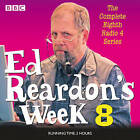 Ed Reardon's Week: Six Episodes of the BBC Radio 4 Sitcom: Series 8 by Christopher Douglas, Andrew Nickolds (CD-Audio, 2015)