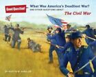 What Was America's Deadliest War?: And Other Questions About The Civil War by Martin W. Sandler (Paperback, 2014)