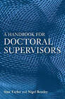 A Handbook for Doctoral Supervisors by Stan Taylor, Nigel Beasley, Margaret Kiley (Paperback, 2005)