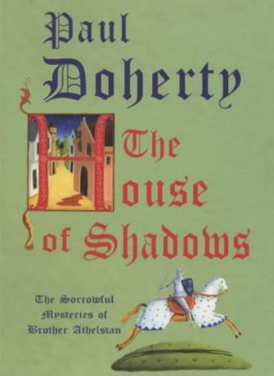 The House of Shadows,Paul Doherty