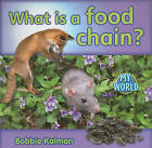 What Is a Food Chain? by Bobbie Kalman (Paperback / softback, 2011)