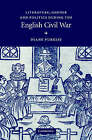 Literature, Gender and Politics During the English Civil War by Diane Purkiss (Hardback, 2005)