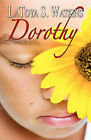 Dorothy (Peace in the Storm Publishing Presents) by Latoya S Watkins (Paperback / softback, 2010)