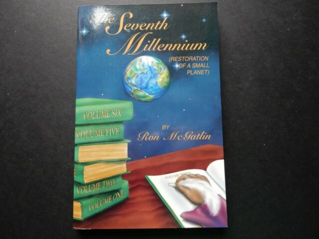 The Seventh Millennium Ron McGatlin Restoration of a Small Planet Evangelical