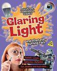 Glaring Light and Other Eye-Burning Rays by Anna Claybourne (Hardback, 2013)