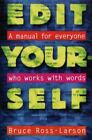 Edit Yourself : A Manual for Everyone Who Works with Words by Bruce Ross-Larson (1996, Paperback, Reprint)