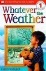 Whatever The Weather 9780789447500 by Karen Wallace Paperback