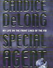 Special Agent: My Life on the Front Lines of the FBI by Candice DeLong (Hardback, 2001)