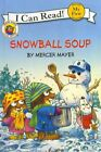 Snowball Soup by Mercer Mayer (Hardback, 2007)
