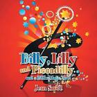 Billy, Lilly and Piccadilly: And a Little Magic, Too! by Jean Smidt (Paperback / softback, 2013)