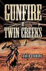 Gunfire at Twin Creeks by David D Osborne (Paperback / softback, 2013)