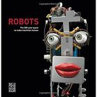Robots: The 500-Year Quest to Make Machines Human by Scala Arts & Heritage Publishers Ltd (Hardback, 2017)