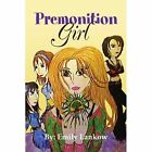 Premonition Girl 9781450031103 by Emily Lankow Paperback