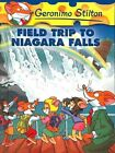 Field Trip to Niagara Falls by Geronimo Stilton (Hardback, 2006)