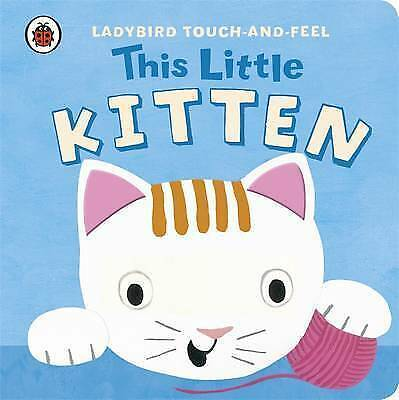 1 of 1 - Touch and Feel This Little Kitten by Ladybird