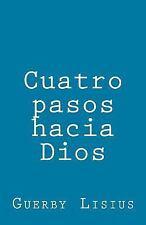 Cuatro Pasos Hacia Dios by Guerby Lisius (2014, Paperback, Large Type)