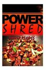 Power Shred - Dinner Recipes: Power Shred Diet Recipes and Cookbook by Power Shred (Paperback / softback, 2014)
