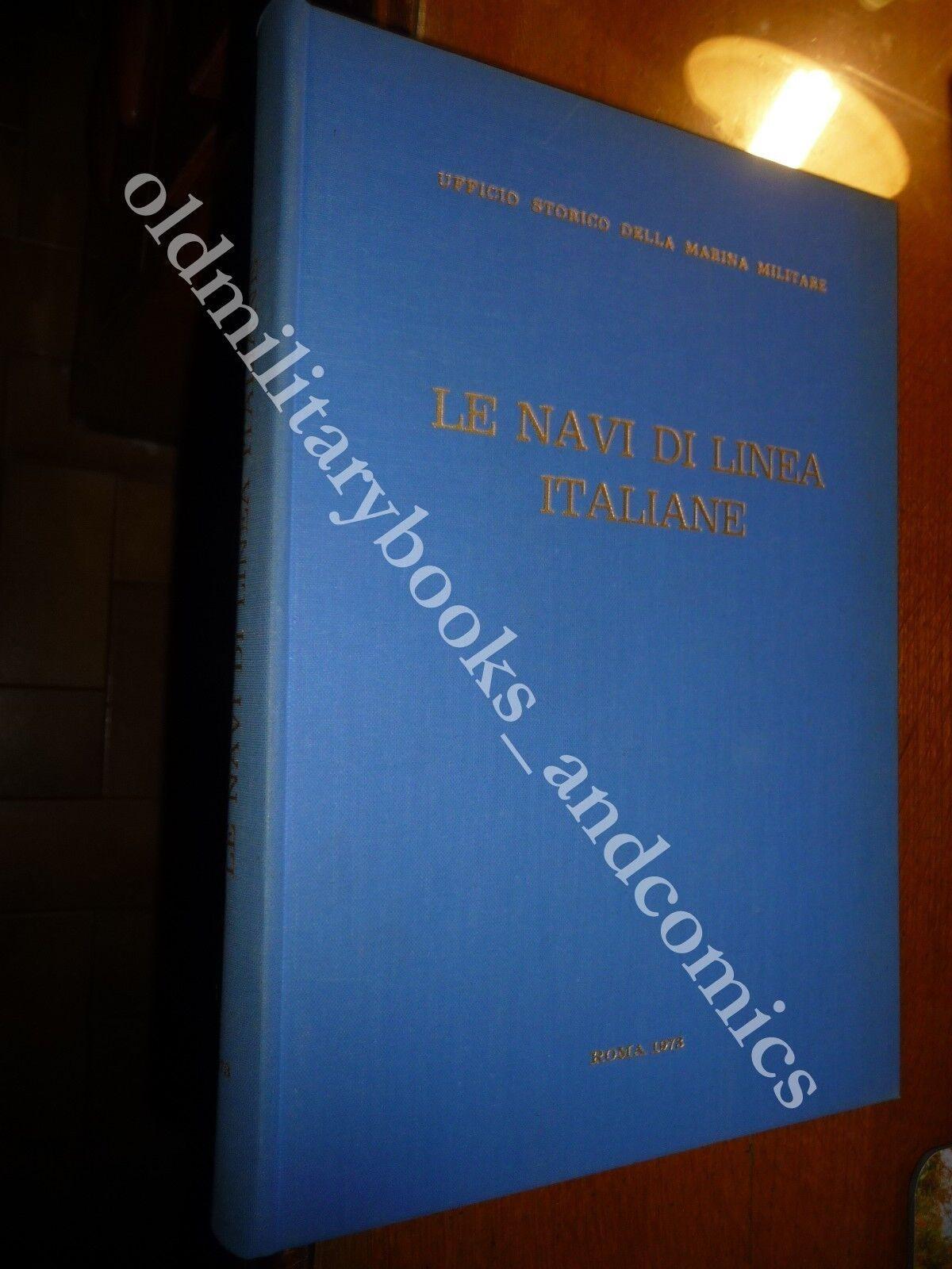LE NAVI DI LINEA ITALIANE 1861-1969 GIORGERINI-NANI 1973 MARINA MILITARE