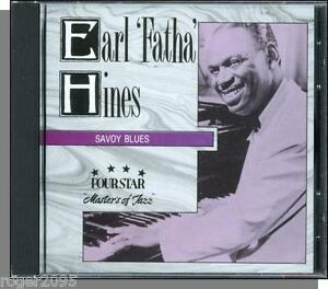 Details about Earl Fatha Hines - Savoy Blues - New FourStar Piano Jazz CD!  13 Songs!