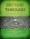 Getting Through: Achieving Success in College by Tyler Bowyer, Andrew Bottomfield, Lee B Croft (Paperback, 2011)