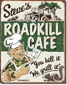 Tin Metal Sign Garage steve's roadkill cafe diner grill bbq