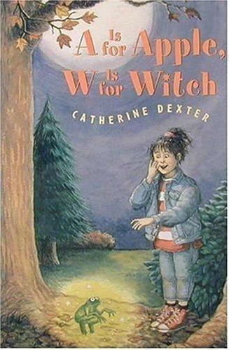 A Is for Apple, W Is for Witch by Catherine Dexter (1996, Hardcover)