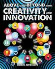 Above and Beyond with Creativity and Innovation by Robin Johnson (Book, 2016)
