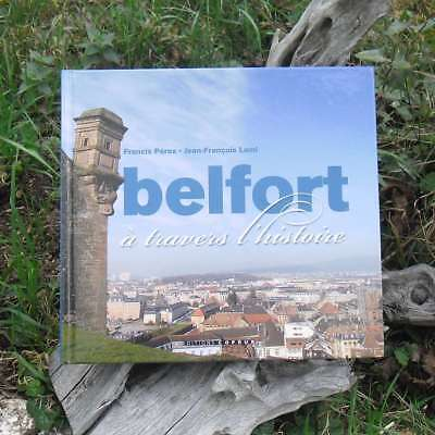 2008 Treu Belfort Durch Geschichte Francis Peroz & Jean François Lami