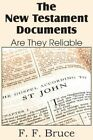 The New Testament Documents, Are They Reliable? by F F Bruce (Paperback / softback, 2013)