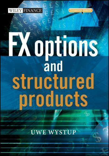 Free Download: FX Options and Structured Products (The Wiley Finance Series) by Uwe Wystup PDF