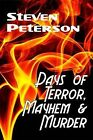 Days of Terror, Mayhem and Murder by Steven Peterson (Paperback, 2010)