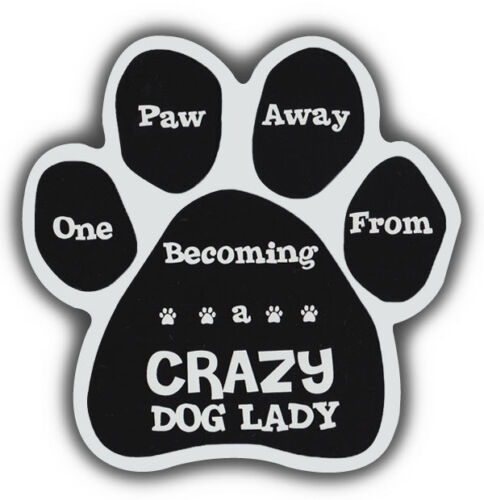 Dog Paw Shaped Magnets 1 PAW AWAY FROM CRAZY DOG LADYCars Refrigerators