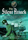 The Silent Attack: The Taking of the Bridges at Veldwezelt, Vroenhoven and Kanne in Belgium by German Paratroops, 10 May 1940 by Oscar Gonzalez, Ian Tannahill, Thomas Steinke (Hardback, 2014)