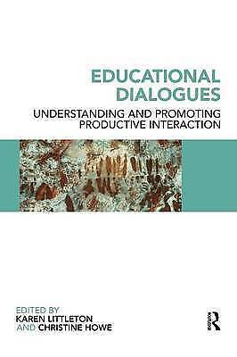 Educational Dialogues: Understanding and Promoting Productive interaction by...
