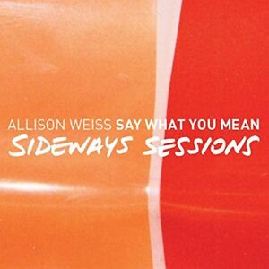 Allison-Weiss-Say-What-You-Mean-Sideways-Sessions-CD