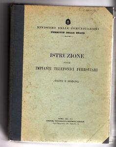 ISTRUZIONE DEGLI IMPIANTI TELEFONICI FERROVIARI - 1934 - raro