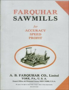 Farquhar Sawmills for Accuracy, Speed, Profit, Bulletin 629 - 1910s? - reprint