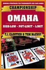 Championship Omaha: Omaha High-Low, Pot-Limit Omaha and Limit Omaha High by Tom McEvoy, T J Cloutier (Paperback / softback, 2009)