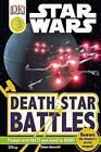USED (GD) DK Readers L3: Star Wars: Death Star Battles by Simon Beecroft