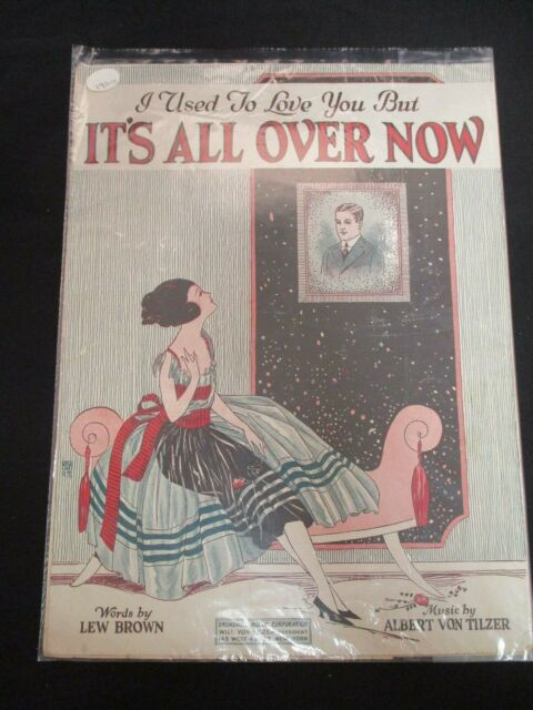 """I USED TO LOVE YOU BUT IT'S ALL OVER NOW"" 1920 Sheet Music"